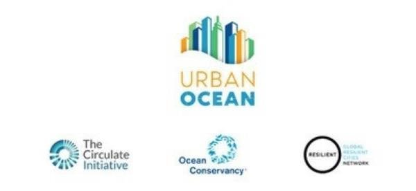 The Circulate Initiative, Ocean Conservancy y Global Resilient Cities Network anuncian primer conjunto de ciudades aliadas para el programa Urban Ocean