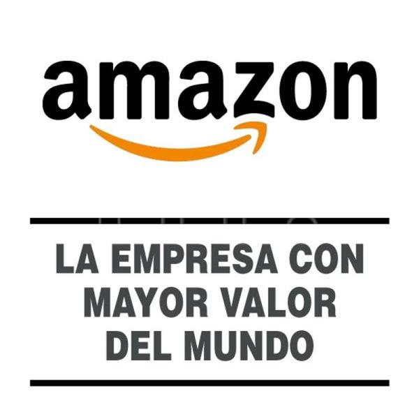 Amazon, la empresa con mayor valor del mundo